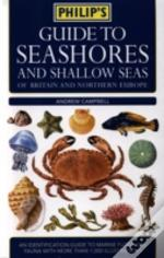 Philip'S Guide To Seashores And Shallow Seas Of Britain And Europe