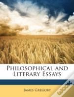 Philosophical And Literary Essays