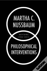 Philosophical Interventions:Reviews 1986-2011