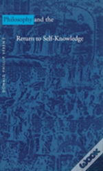 Philosophy And The Return To Self-Knowledge