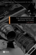 Philosophy Of Motion Pictures