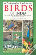 Photographic Guide To The Birds Of India