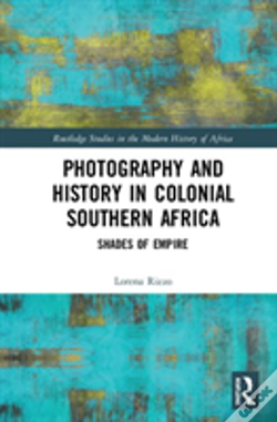 Wook.pt - Photography And History In Colonial Southern Africa