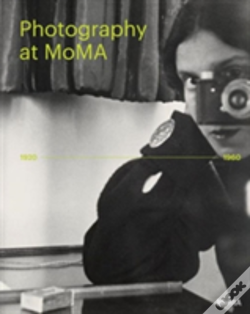Wook.pt - Photography At Moma: 1920 To 1960