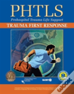 Phtls Trauma First Response Reprint