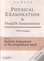 Physical Examination And Health Assessment Dvd Series: Bedside Assessment Of The Hospitalized Adult (Dvd 18)