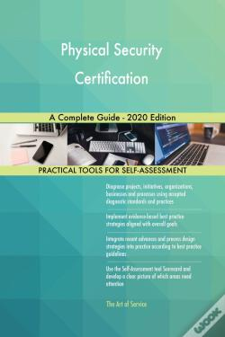 Wook.pt - Physical Security Certification A Complete Guide - 2020 Edition