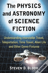 Physics And Astronomy Of Science Fiction
