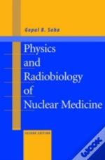 Physics And Radiobiology Of Nuclear Medicine