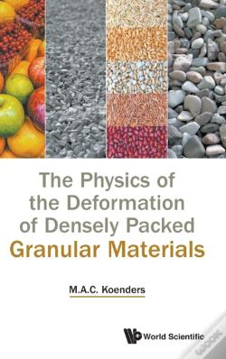 Wook.pt - Physics Of The Deformation Of Densely Packed Granular Materials, The