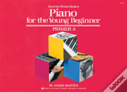 Wook.pt - Piano for the Young Beginner: Primer A (Bastien Piano Basics)