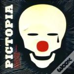 Pictopia: Radical Design In A Brave New World / Grafica Social En Estado Puro