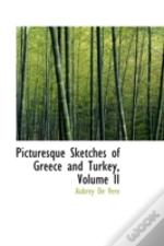 Picturesque Sketches Of Greece And Turkey, Volume Ii