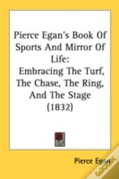 Pierce Egan'S Book Of Sports And Mirror Of Life