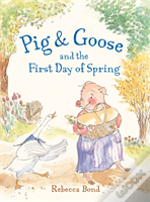 Pig Goose & The First Day Of Spring