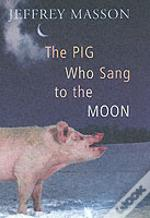 Pig Who Sang To The Moon