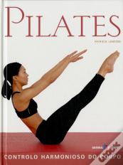 Pilates - Controlo Harmonioso do Corpo