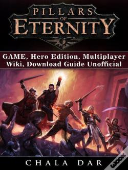 Wook.pt - Pillars Of Eternity Game, Hero Edition, Multiplayer, Wiki, Download Guide Unofficial