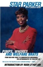 Pimps, Whores, And Welfare Brats:  From