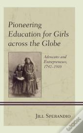 Pioneering Education For Girls Across The Globe
