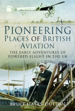 Pioneering Places Of British Aviation