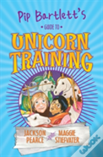 Pip Bartletts Guide To Unicorn Training
