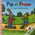Pip Et Prune : La Super Trottinette