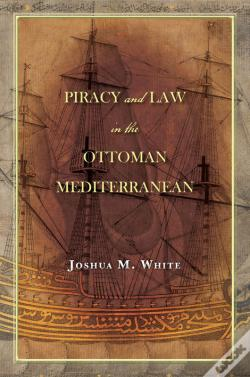 Wook.pt - Piracy And Law In The Ottoman Mediterranean