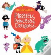 Piratas, Princesas, Dragões e…