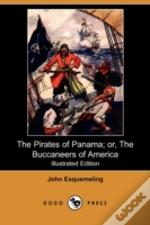 Pirates Of Panama; Or, The Buccaneers Of America (Illustrated Edition) (Dodo Press)