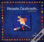 Pirouette, Cacahouette
