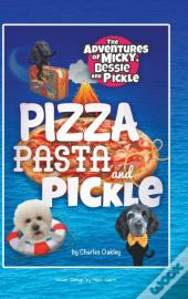 Pizza Pasta And Pickle