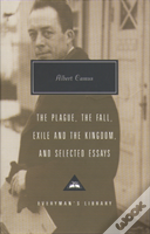 Plague, The Fall, Exile And The Kingdom And Selected Essays