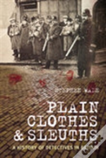 Plain Clothes And Sleuths