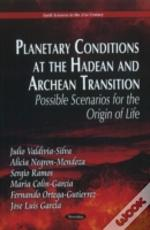 Planetary Conditions At The Hadean & Archean Transitsion