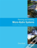 Planning And Installing Micro Hydro Systems