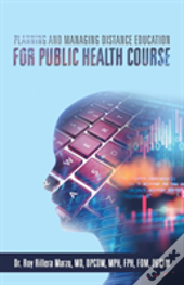 Planning And Managing Distance Education For Public Health Course