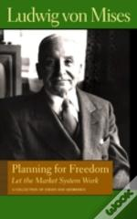 Planning For Freedom: Let The Market System Work