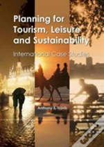 Planning For Tourism, Leisure And Sustainability