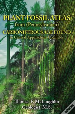 Wook.pt - Plant Fossil Atlas From (Pennsylvanian) Carboniferous Age Found In Central Appalachian Coalfields