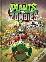 Plants Vs Zombies T.7 ; Bataille Extravaganza !