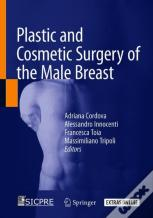 Plastic And Cosmetic Surgery Of The Male Breast