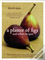 Platter Of Figs And Other Recipes