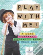 Play With Me! A Word Scrabble Activity Book 8 Year Old