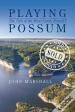 Playing Possum: The Tale Of The River Ca