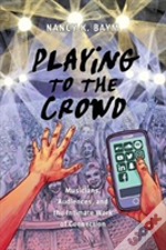 Playing To The Crowd