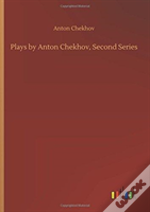 Plays By Anton Chekhov, Second Series