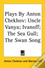 Plays By Anton Chekhov: Uncle Vanya; Iva
