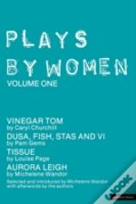 Plays By Women'Vinegar Tom', 'Dusa', 'Fish', 'Stas And Vi', 'Tissue', 'Aurora Leigh'