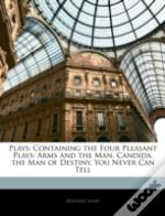 Plays: Containing The Four Pleasant Play
